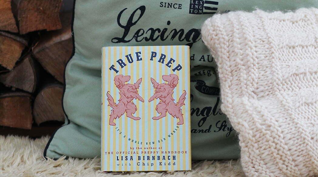True Prep – Das Neue Offizielle Preppy Handbuch von Lisa Birnbach