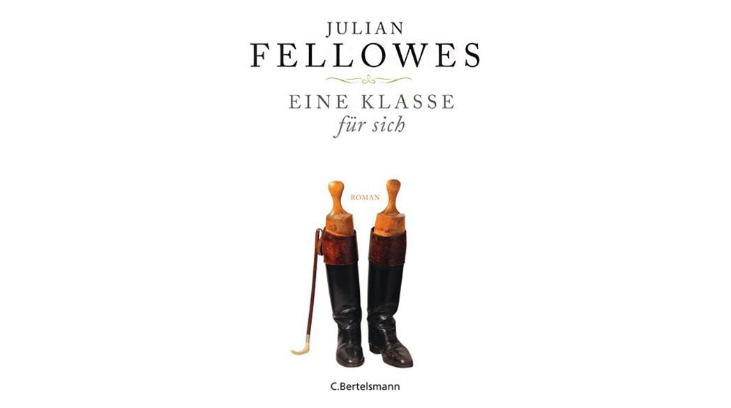 Julian Fellowes - Eine Klasse für sich