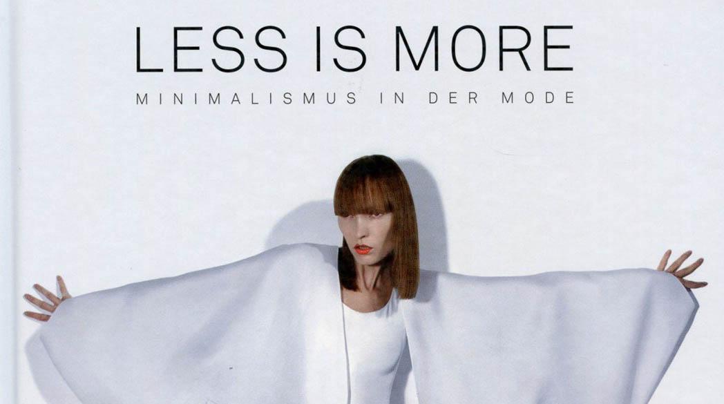 """Less is more: Eine Mode-Geschichte des Minimalismus"""" von Harriet Walker"""