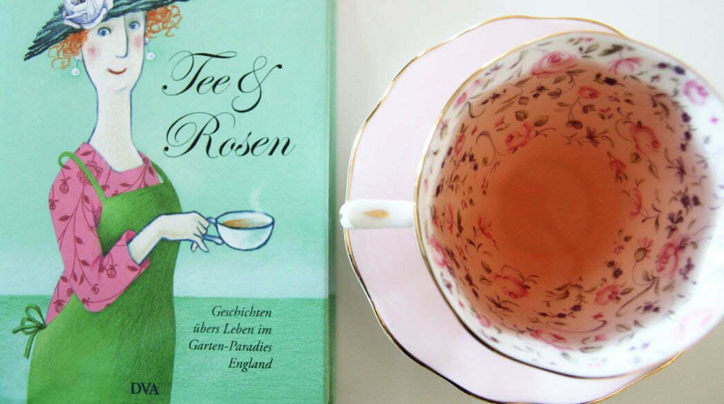 Tee & Rosen: Leben im Garten-Paradies England