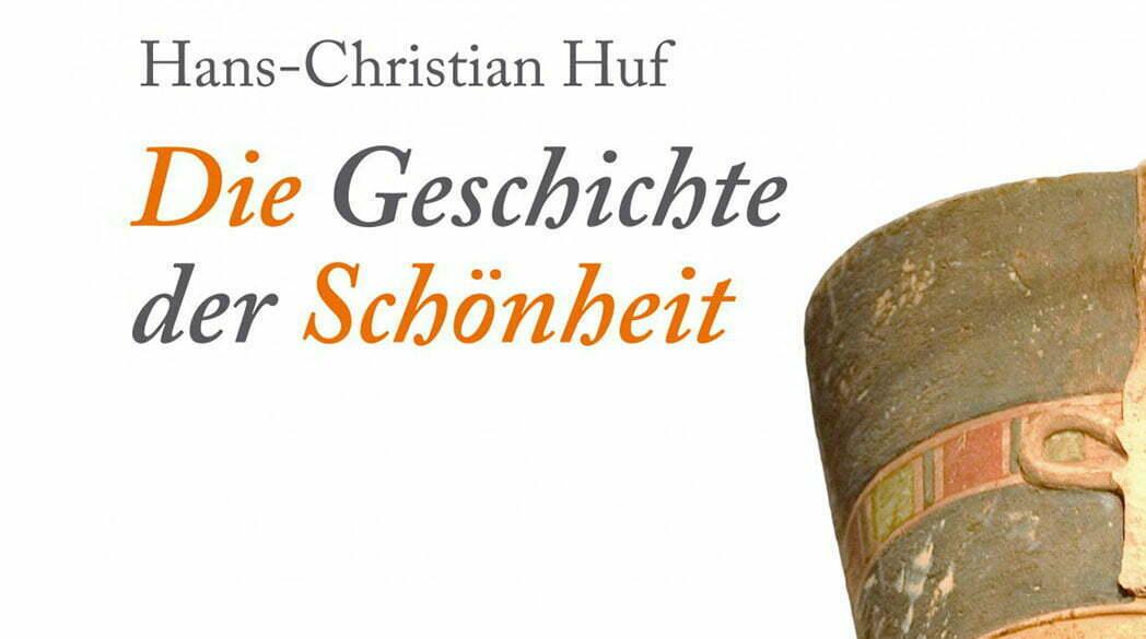 """Hans-Christian Huf """"Die Geschichte der Schönheit"""""""
