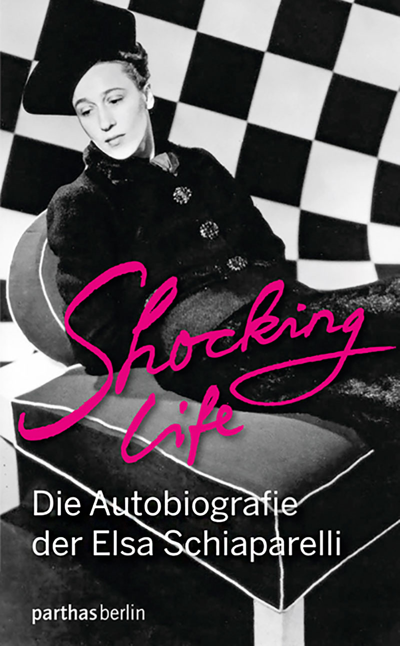 Elsa Schiaparelli: Shocking Life