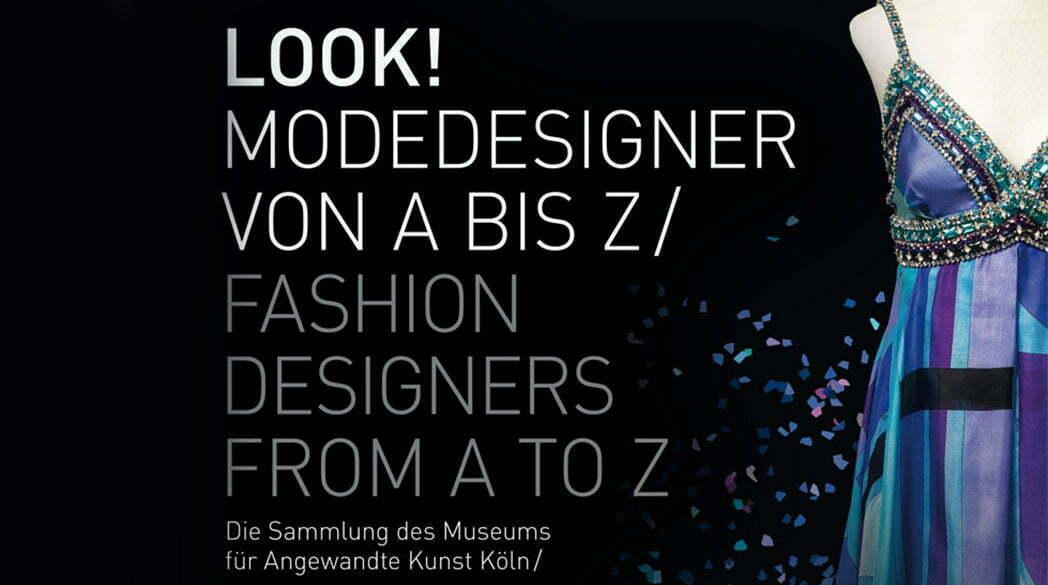 Ausstellungstipp: Look! Modedesigner von A bis Z in Köln