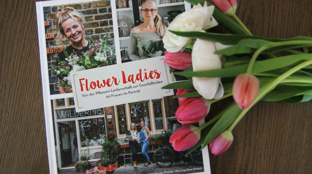 Flower Ladies - Von der Pflanzen-Leidenschaft zur Geschäftsidee