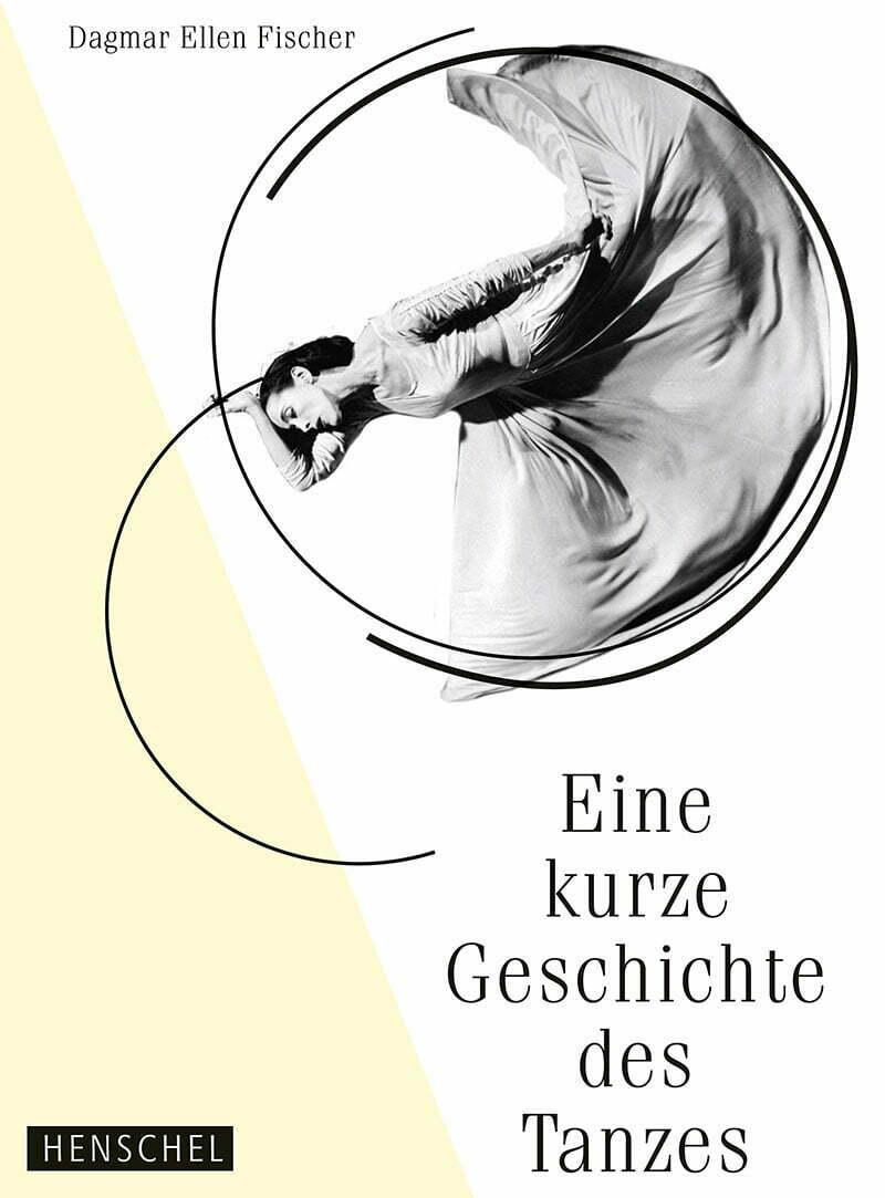 Tanz-Buch: Dagmar Ellen Fischer: Eine kurze Geschichte des Tanzes