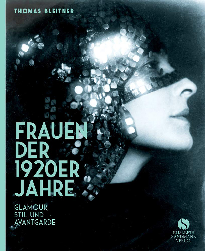 Thomas Bleitner: Frauen der 1920er Jahre