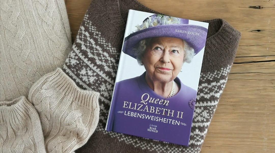 Die Lebensweisheiten von Queen Elizabeth II