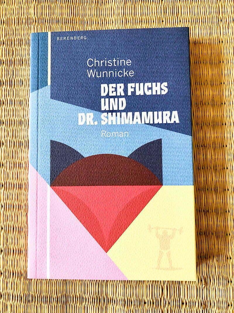 Christine Wunnicke: Der Fuchs und Dr. Shimamura