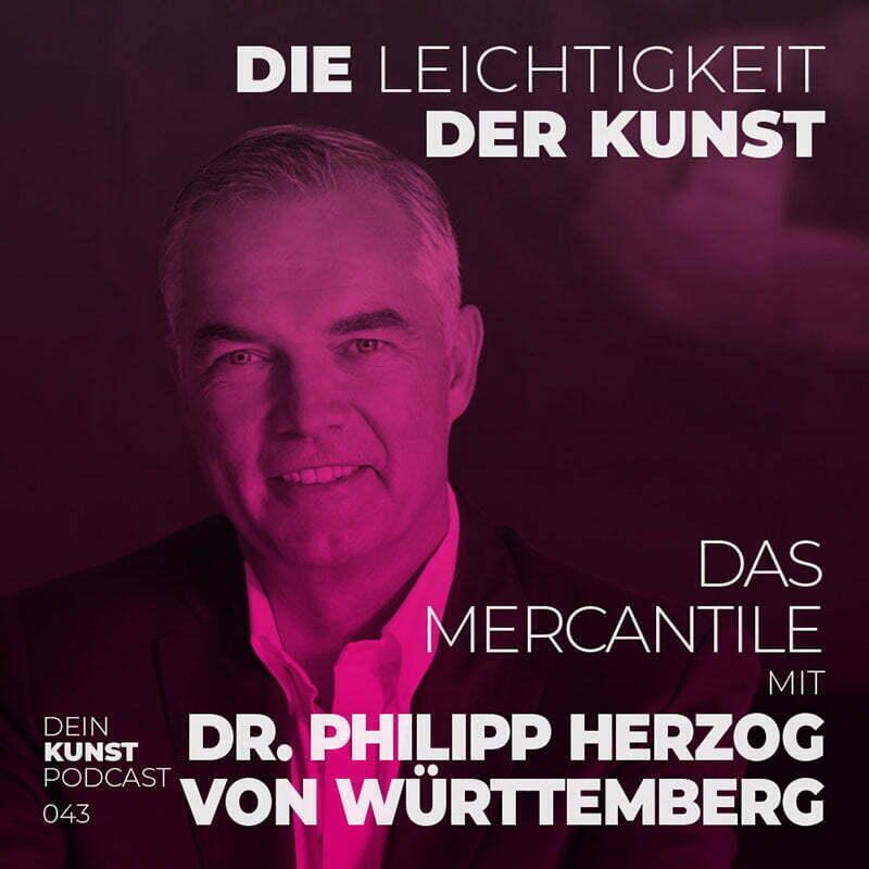 Podcast-Tipp: Die Leichtigkeit der Kunst mit Philipp von Württemberg